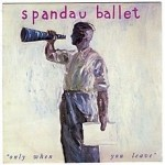 -Spandau_Ballet_-_Only_When_You_Leave - Courtesy Wikipedia