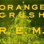 R.E.M._-_Orange_Crush - Courtesy Wikipedia